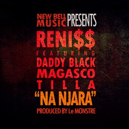 New Release : Reniss Featuring Daddy Black, Magasco and Tilla – Na Njara
