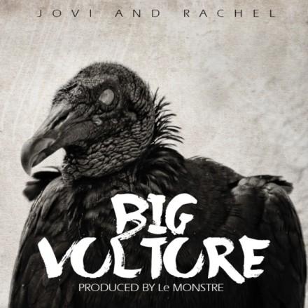 "Jovi Releases ""Big Vulture"" featuring Rachel"