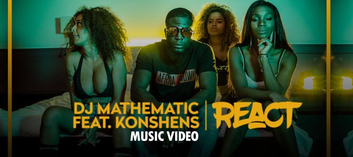 DJ Mathematic – React ft. Konshens