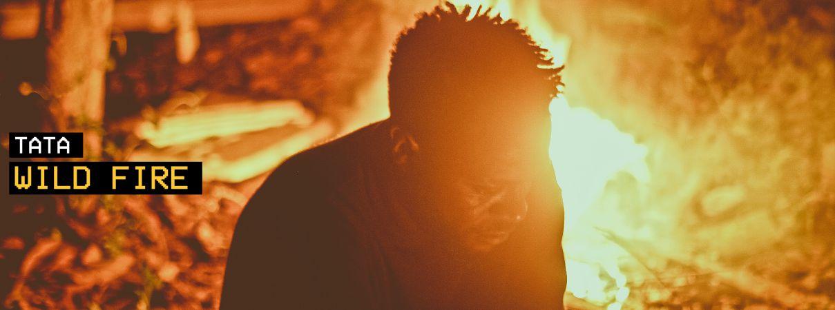 Tata – Wild Fire